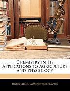Chemistry in Its Applications to Agriculture and Physiology