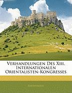 Verhandlungen Des Xiii. Internationalen Orientalisten-Kongresses (German Edition)