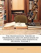 The Mathematical Theory of Probabilities and Its Application to Frequency Curves and Statistical Methods, Volume 1