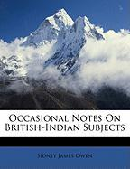 Occasional Notes on British-Indian Subjects