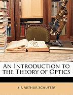 An Introduction to the Theory of Optics