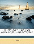 Reports to the General Assembly of Illinois, Volume 4