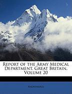 Report of the Army Medical Department, Great Britain, Volume 20