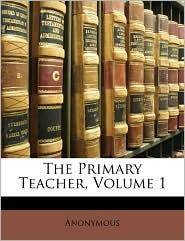 The Primary Teacher, Volume 1