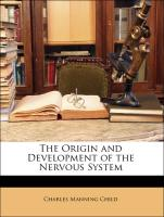 The Origin and Development of the Nervous System