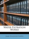Water Filtration Works