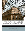 The Star in the East; Or the Bengal National League