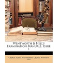 Wentworth & Hill's Examination Manuals, Issue 1