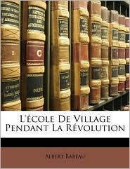 L'Cole de Village Pendant La Rvolution