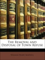 The Removal and Disposal of Town Refuse