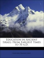 Education in Ancient Israel: From Earliest Times to 70 A.D.