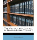 The Writings and Speeches of Edmund Burke, Volume 9