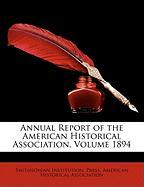 Annual Report of the American Historical Association, Volume 1894