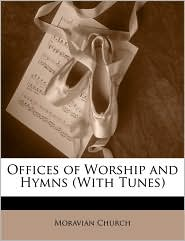 Offices of Worship and Hymns (with Tunes)