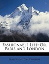 Fashionable Life: Or, Paris and London