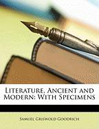 Literature, Ancient and Modern: With Specimens