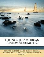 The North American Review, Volume 112