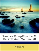 Oeuvres Compltes de M. de Voltaire, Volume 70