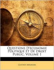 Questions D'Economie Politique Et de Droit Public, Volume 1