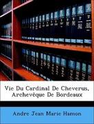 Vie Du Cardinal de Cheverus, Archevque de Bordeaux