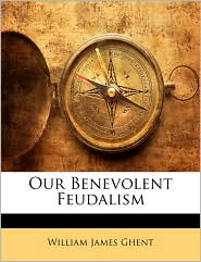 Our Benevolent Feudalism