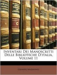 Inventari Dei Manoscritti Delle Biblioteche D'Italia, Volume 11