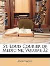 St. Louis Courier of Medicine, Volume 32