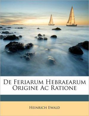 de Feriarum Hebraearum Origine AC Ratione