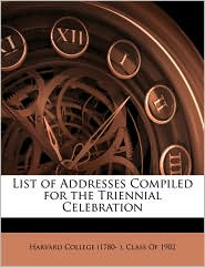 List of Addresses Compiled for the Triennial Celebration