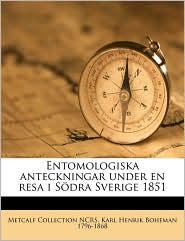Entomologiska Anteckningar Under En Resa I Sdra Sverige 1851