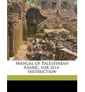 Manual of Palestinean Arabic, for Self-Instruction