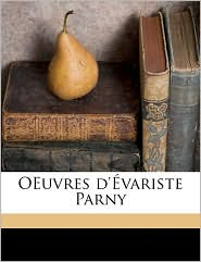 Oeuvres D'Variste Parny