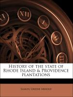 History of the state of Rhode Island & Providence plantations