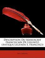 Description Du Manuscrit Franciscain de Liegnitz: Antiqua Legenda S. Francisci