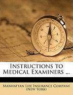 Instructions to Medical Examiners ...