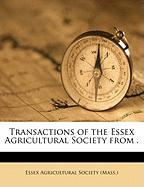 Transactions of the Essex Agricultural Society from .