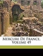 Mercure de France, Volume 49