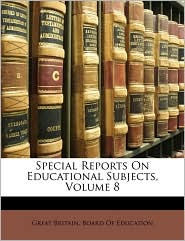 Special Reports on Educational Subjects, Volume 8