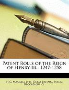 Patent Rolls of the Reign of Henry III.: 1247-1258