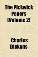 The Pickwick Papers (Volume 2)