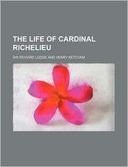 The Life of Cardinal Richelieu