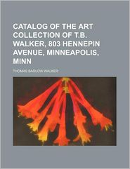 Catalog of the Art Collection of T. B. Walker