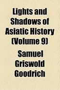 Lights and Shadows of Asiatic History (Volume 9)