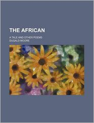 The African; A Tale and Other Poems