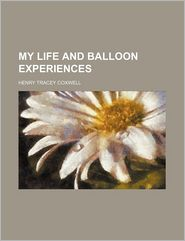 My Life and Balloon Experiences (Volume 2)
