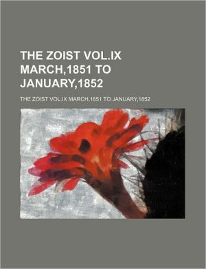 The Zoist Vol.IX March,1851 to January,1852