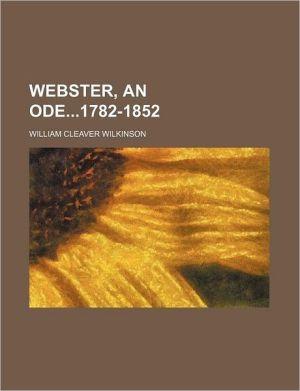 Webster, an Ode1782-1852