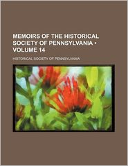 Memoirs of the Historical Society of Pennsylvania