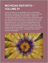 Michigan Reports (Volume 97); Cases Decided in the Supreme Court of Michigan