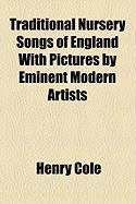 Traditional Nursery Songs of England with Pictures by Eminent Modern Artists